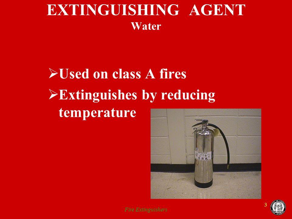 EXTINGUISHING AGENT Water
