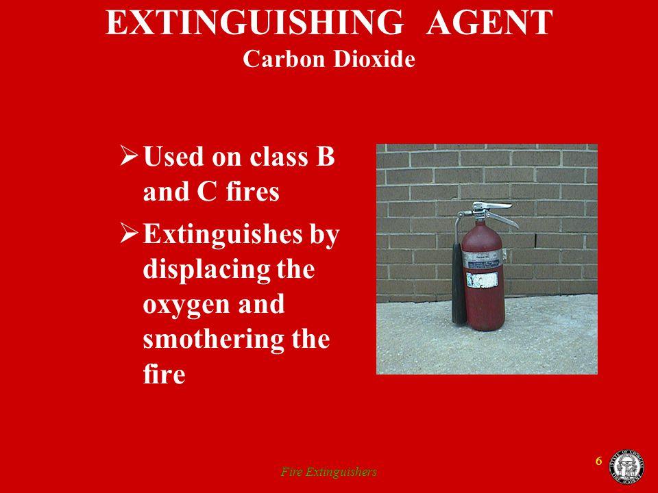 EXTINGUISHING AGENT Carbon Dioxide