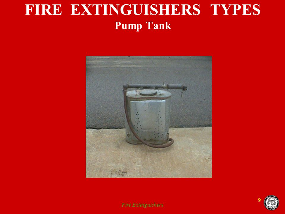 FIRE EXTINGUISHERS TYPES Pump Tank
