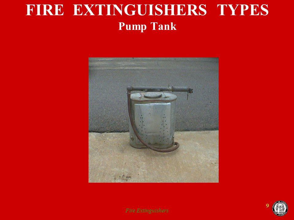 FIRE EXTINGUISHERS TYPES Pump Tank