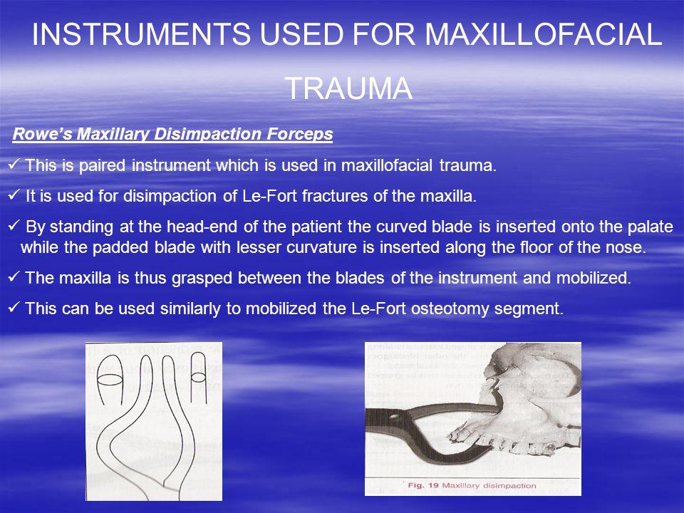INSTRUMENTS USED FOR MAXILLOFACIAL TRAUMA