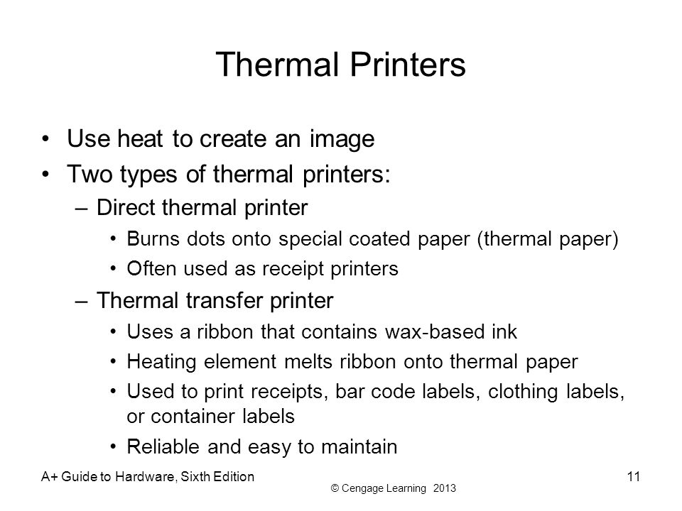 Thermal Printers Use heat to create an image