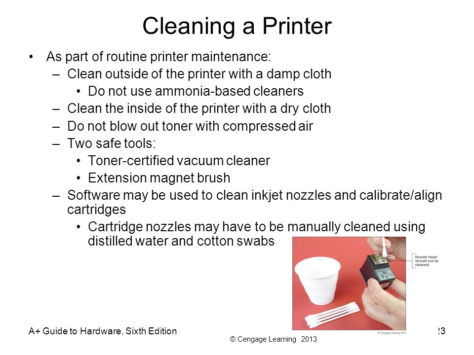 Cleaning a Printer As part of routine printer maintenance:
