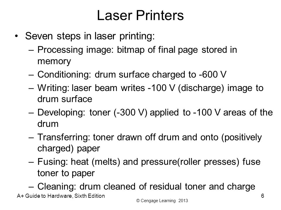 Laser Printers Seven steps in laser printing: