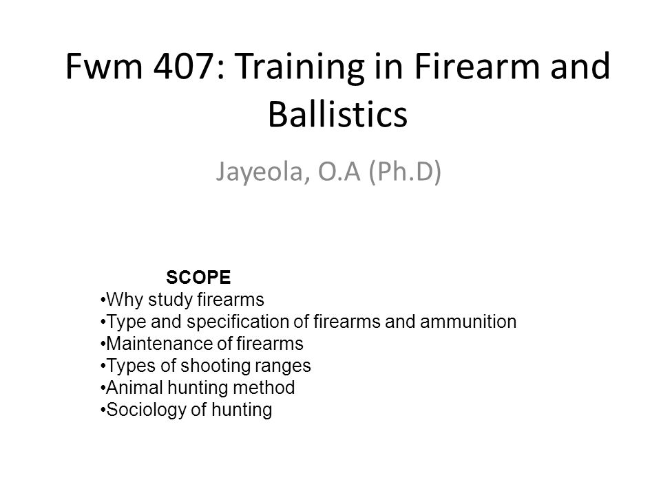 Fwm 407: Training in Firearm and Ballistics