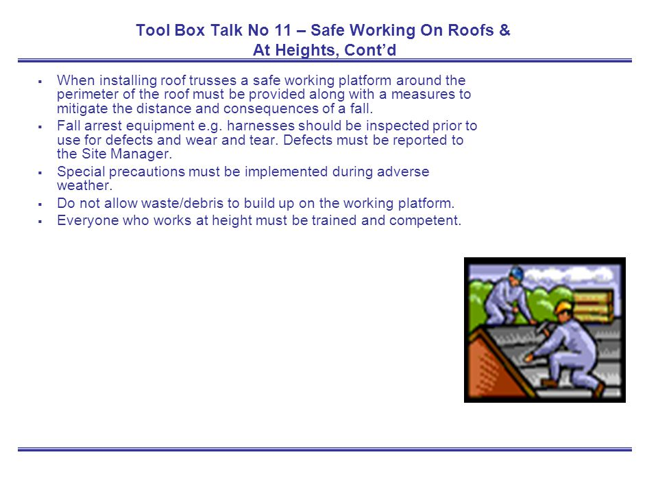 Tool Box Talk No 11 – Safe Working On Roofs & At Heights, Cont'd