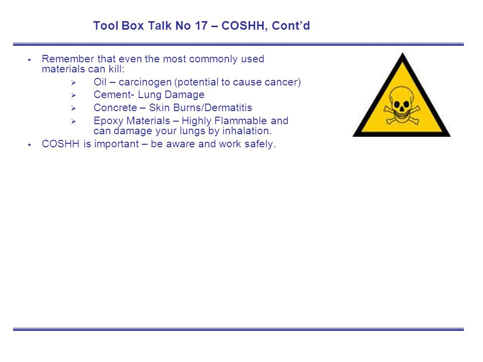 Tool Box Talk No 17 – COSHH, Cont'd