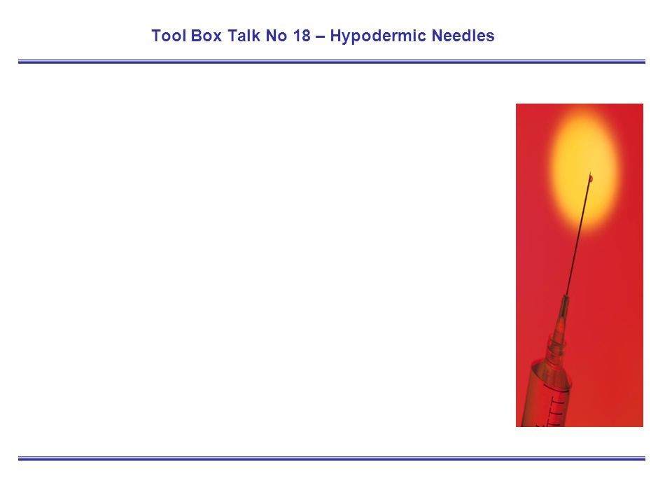 Tool Box Talk No 18 – Hypodermic Needles