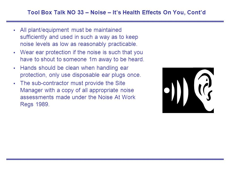 Tool Box Talk NO 33 – Noise – It's Health Effects On You, Cont'd