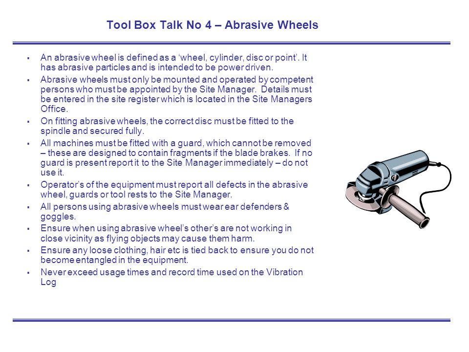 Tool Box Talk No 4 – Abrasive Wheels