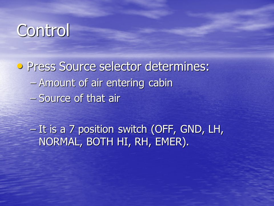 Control Press Source selector determines: Amount of air entering cabin