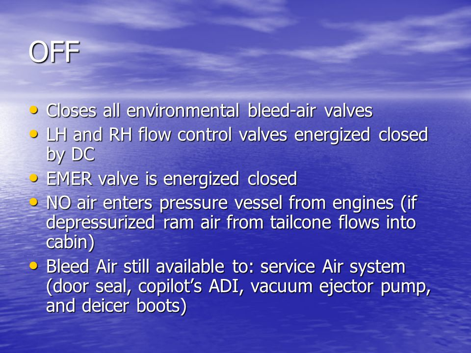 OFF Closes all environmental bleed-air valves