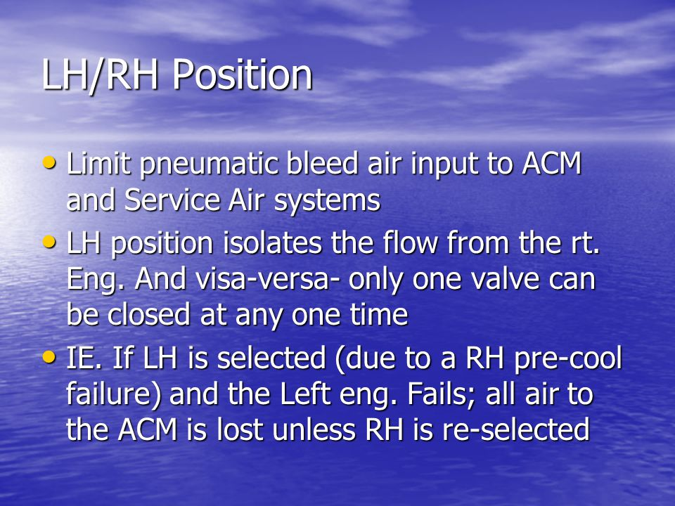 LH/RH Position Limit pneumatic bleed air input to ACM and Service Air systems.