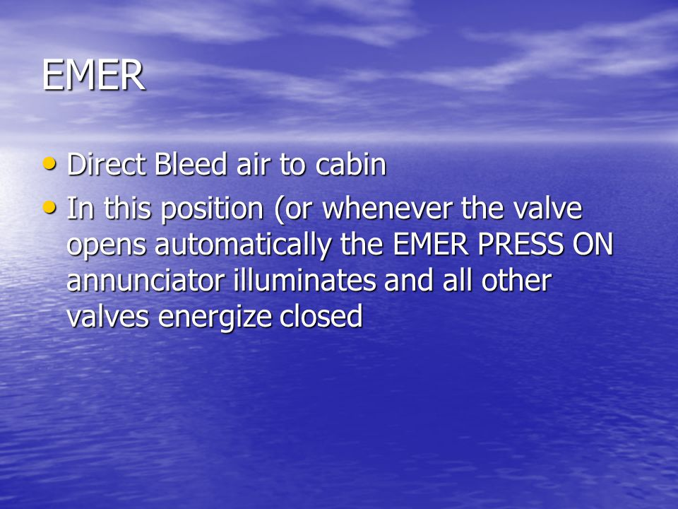 EMER Direct Bleed air to cabin