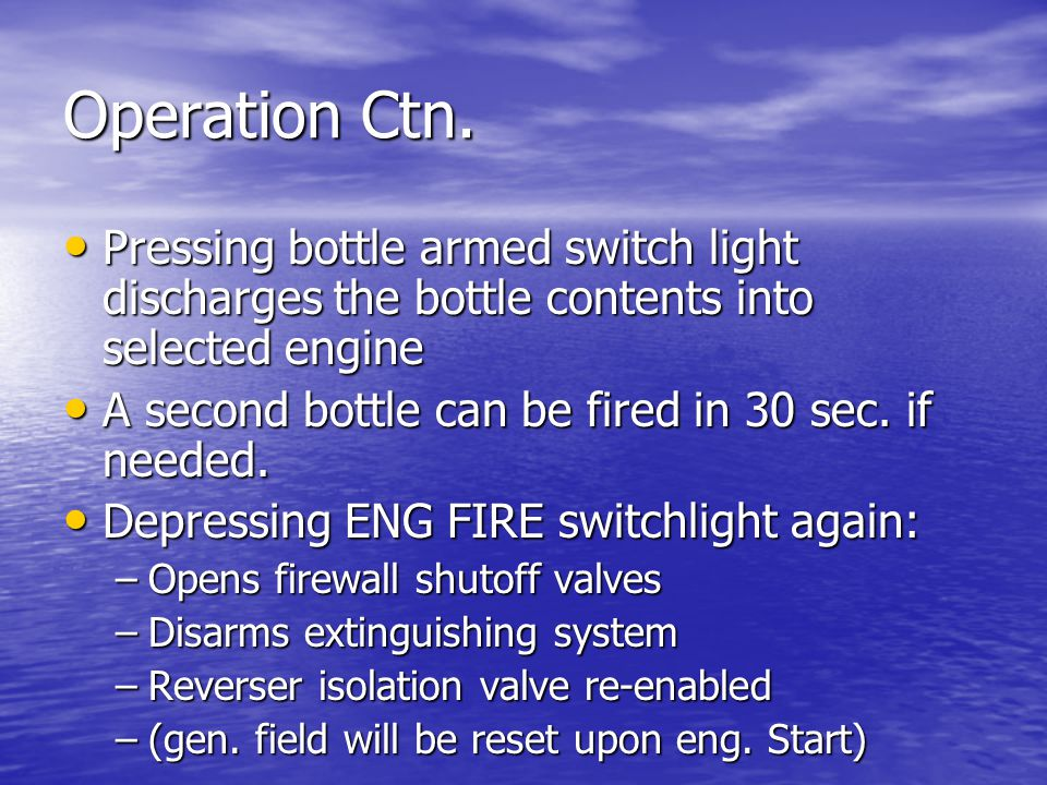 Operation Ctn. Pressing bottle armed switch light discharges the bottle contents into selected engine.