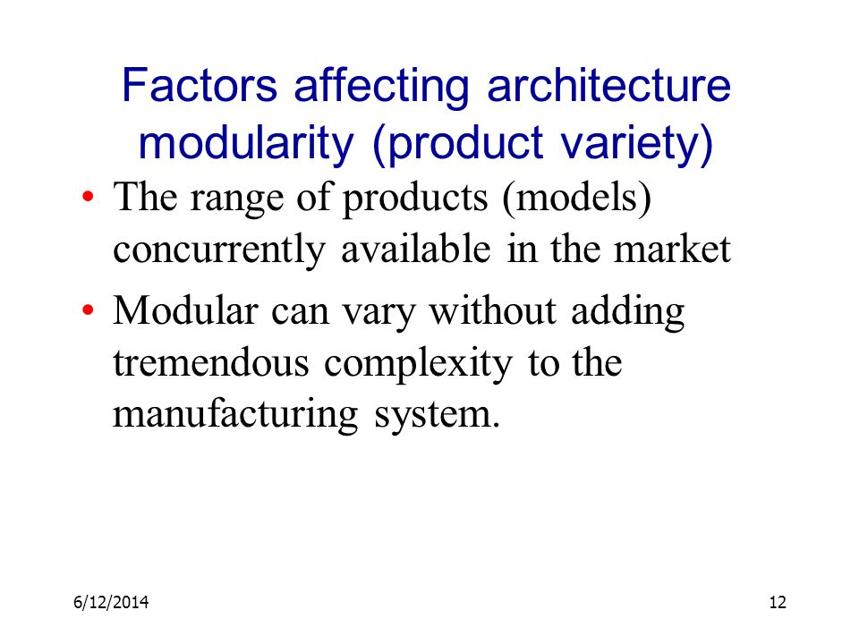 Factors affecting architecture modularity (product variety)