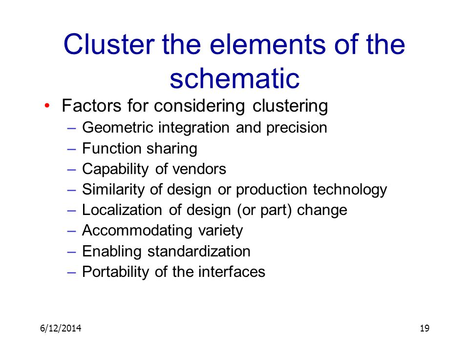 Cluster the elements of the schematic