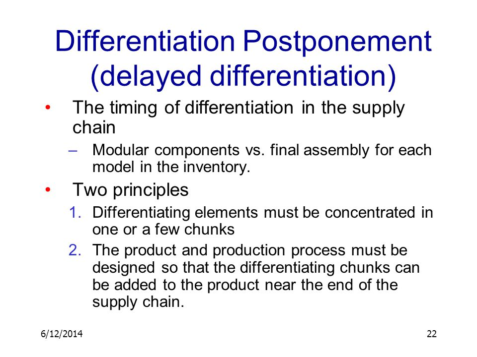Differentiation Postponement (delayed differentiation)