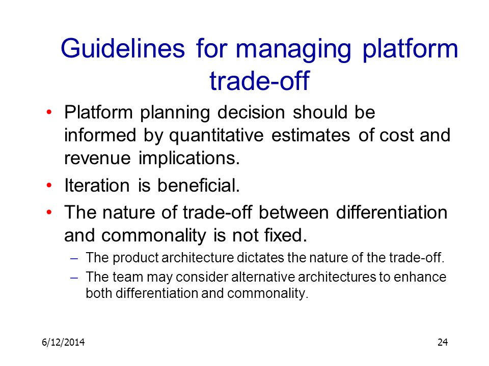 Guidelines for managing platform trade-off