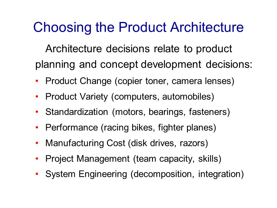 Choosing the Product Architecture
