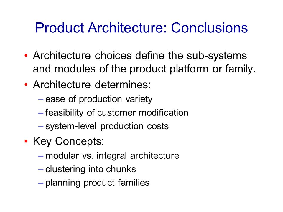 Product Architecture: Conclusions