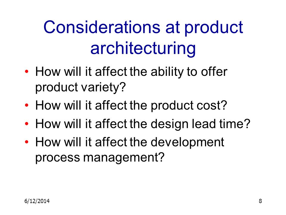 Considerations at product architecturing