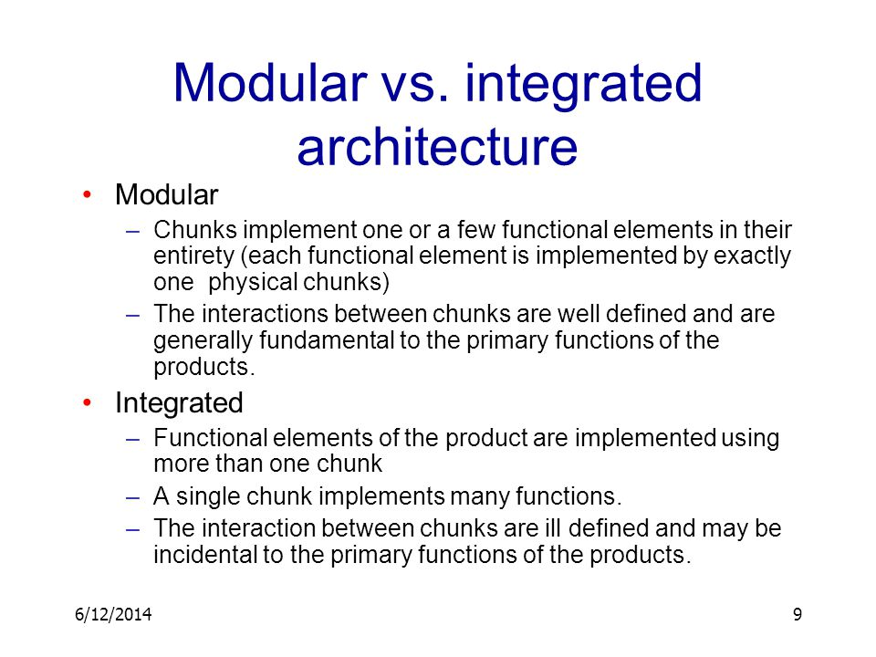 Modular vs. integrated architecture