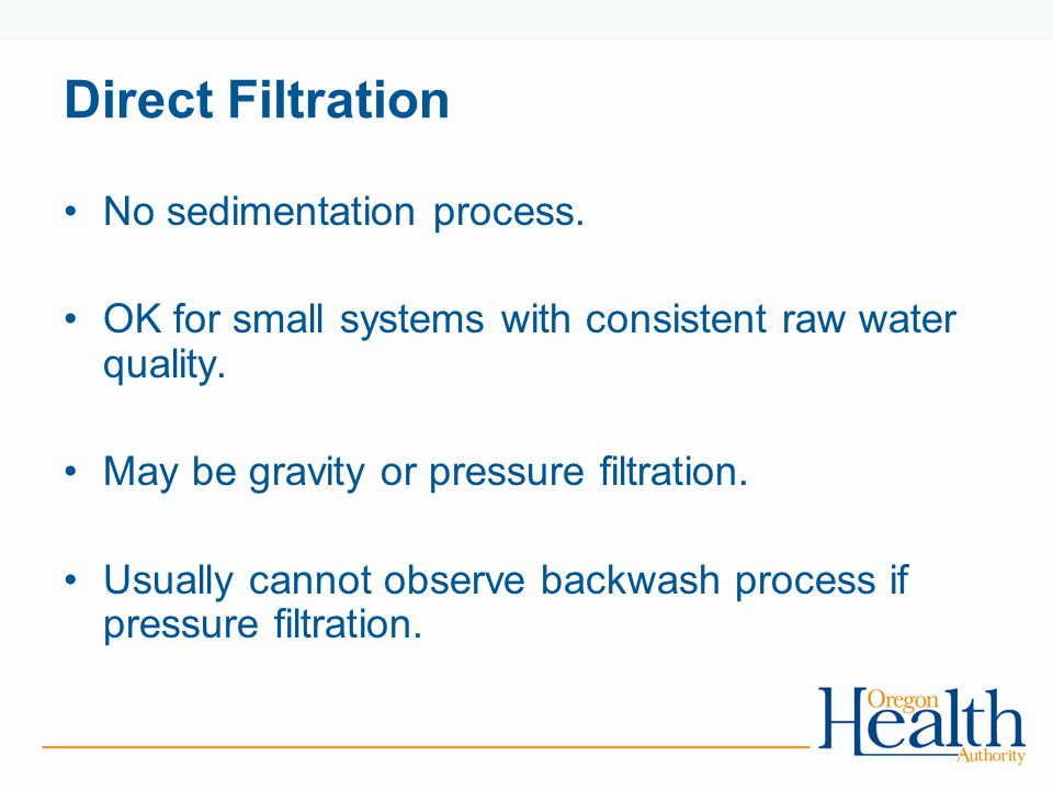 Direct Filtration No sedimentation process.