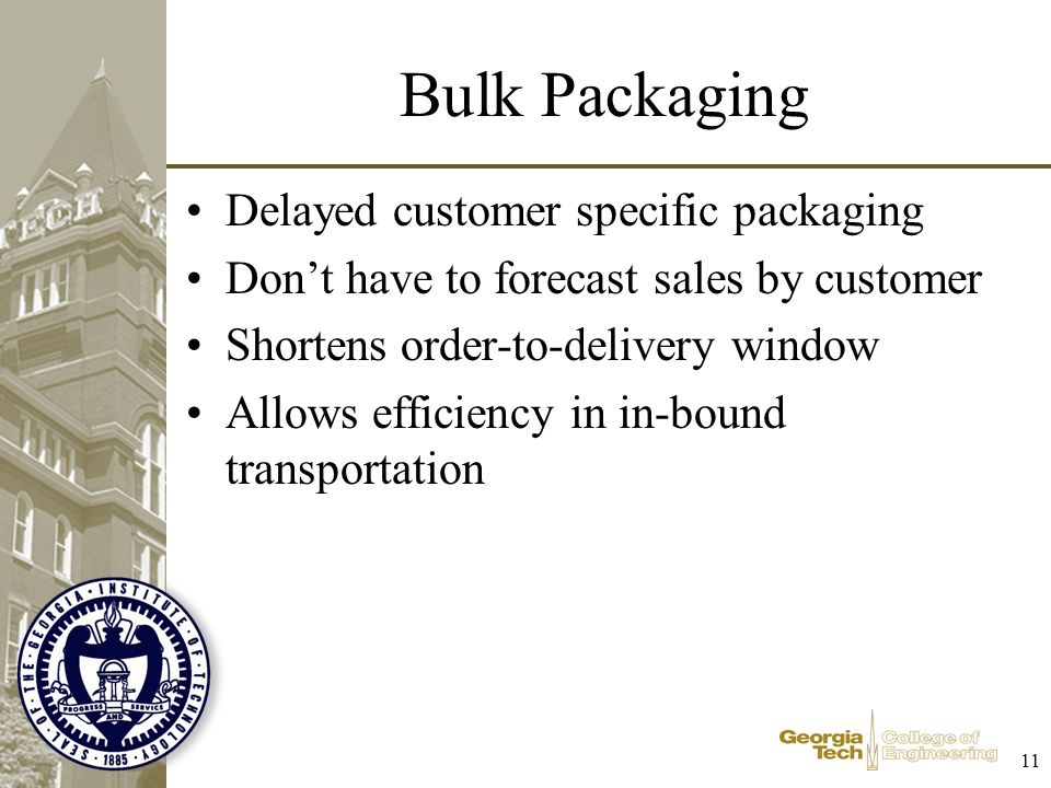 Bulk Packaging Delayed customer specific packaging