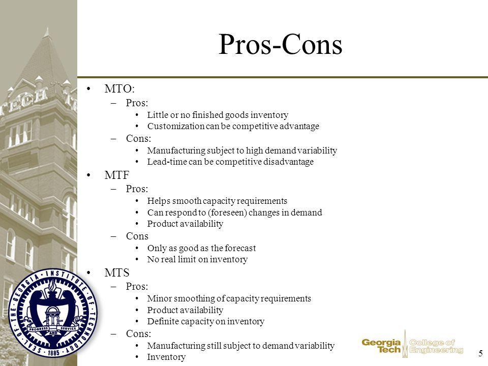 Pros-Cons MTO: MTF MTS Pros: Cons: Cons