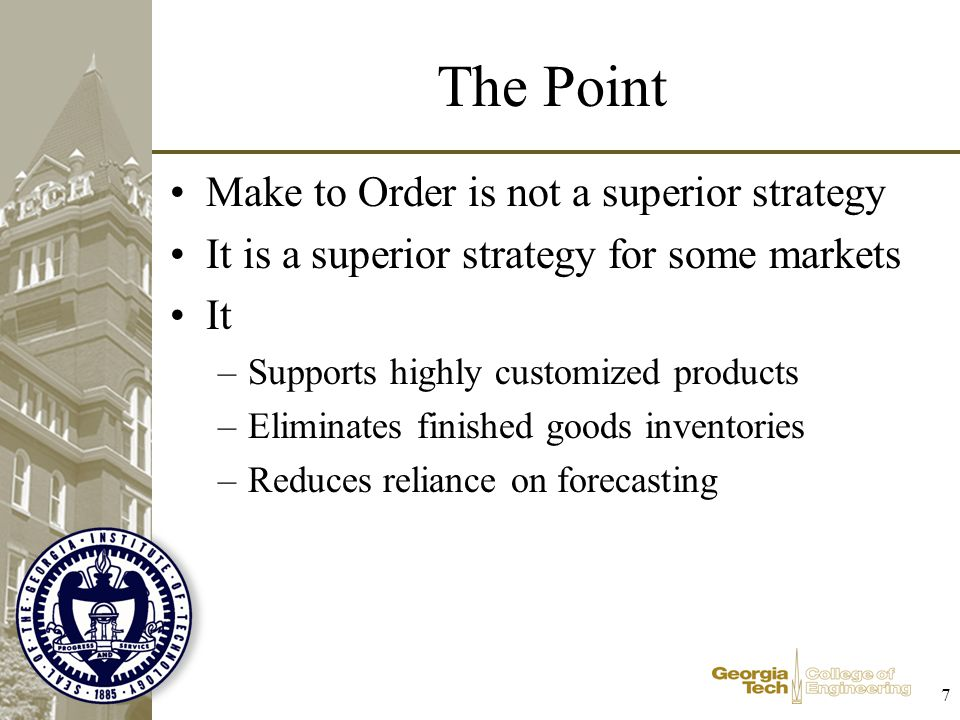 The Point Make to Order is not a superior strategy