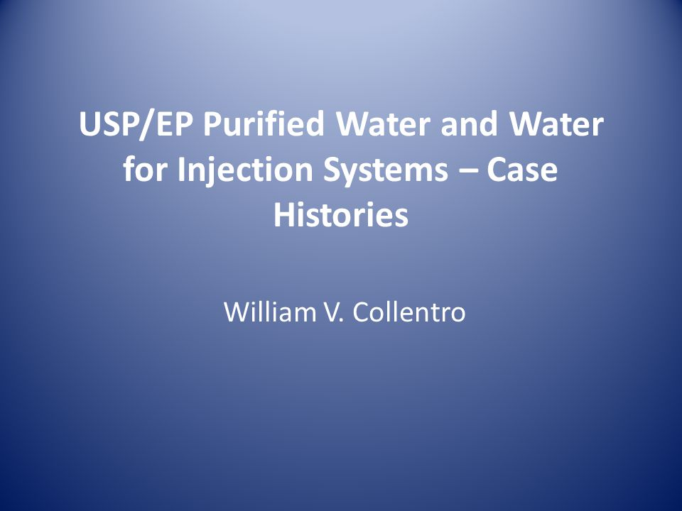 USP/EP Purified Water and Water for Injection Systems – Case Histories