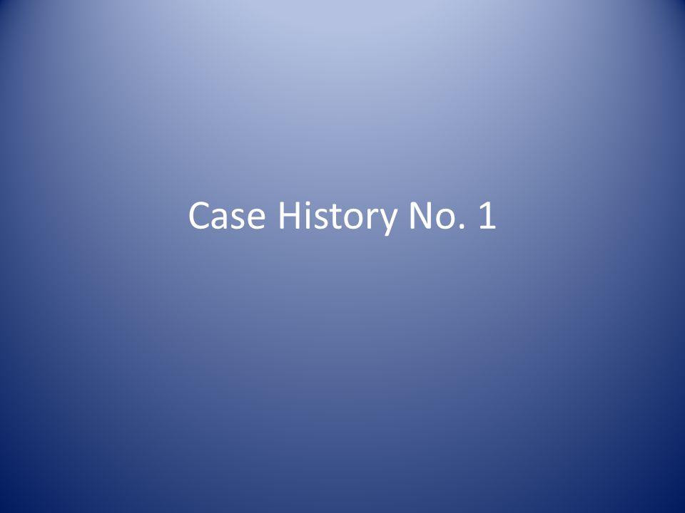 Case History No. 1