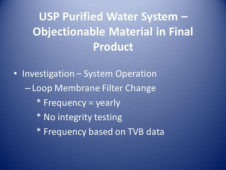 USP Purified Water System – Objectionable Material in Final Product