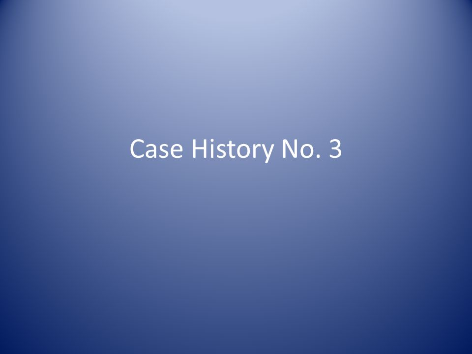 Case History No. 3