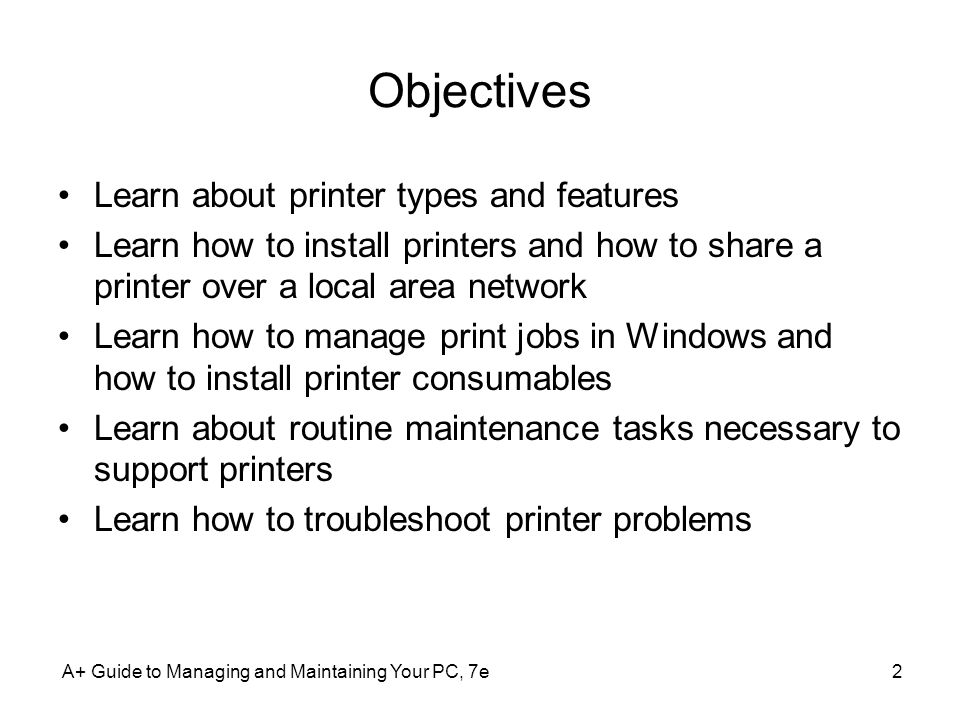 Objectives Learn about printer types and features