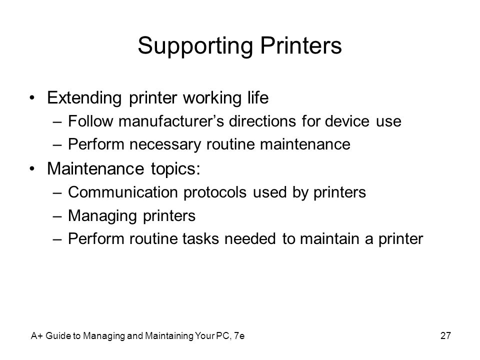 Supporting Printers Extending printer working life Maintenance topics: