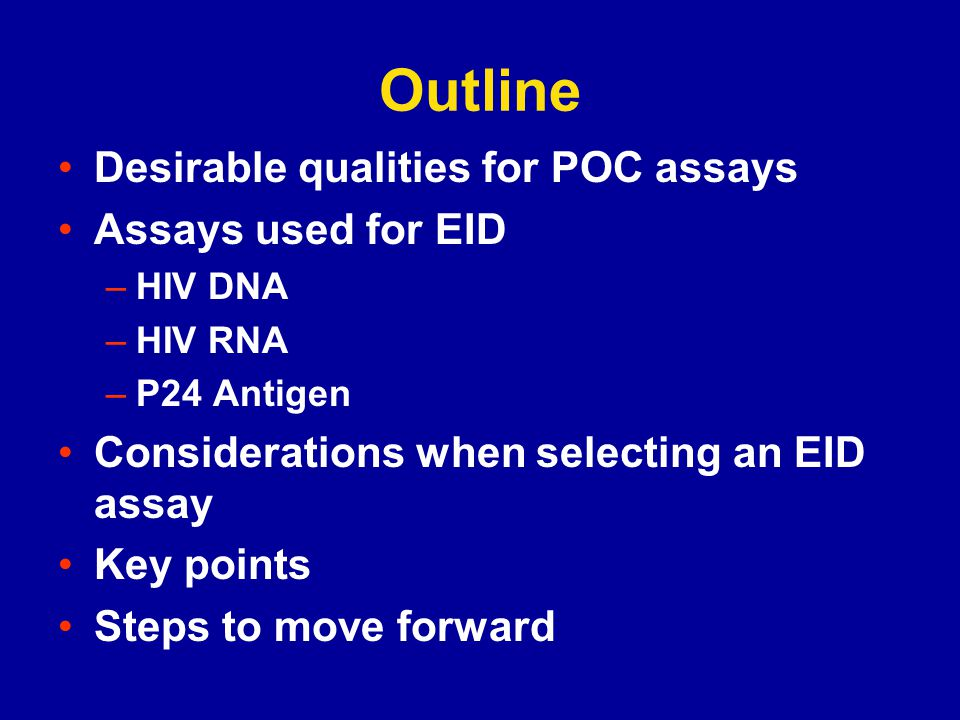 Outline Desirable qualities for POC assays Assays used for EID