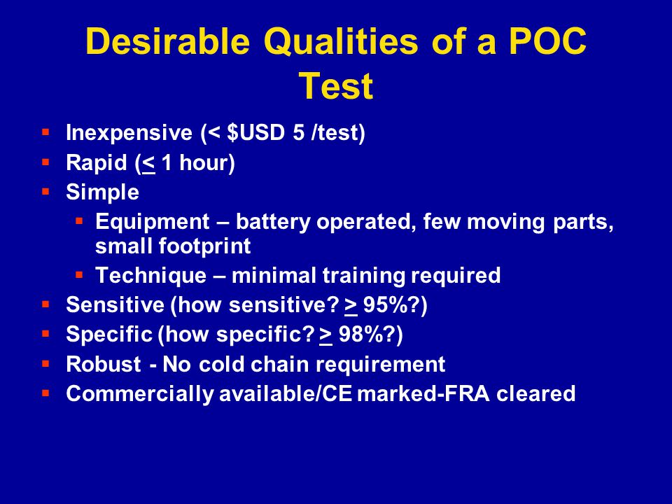 Desirable Qualities of a POC Test