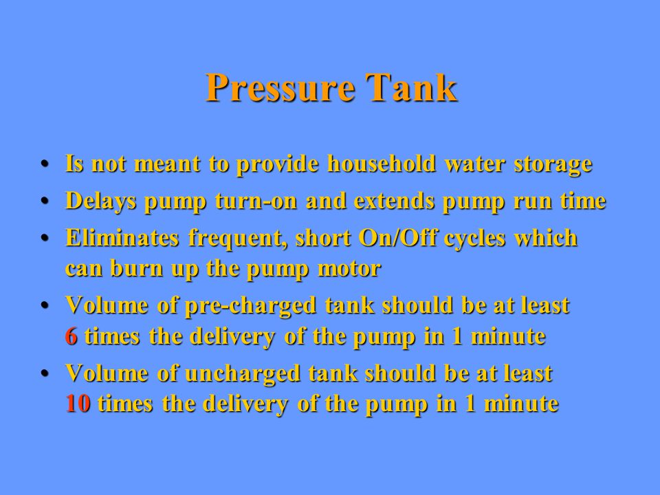 Pressure Tank Is not meant to provide household water storage
