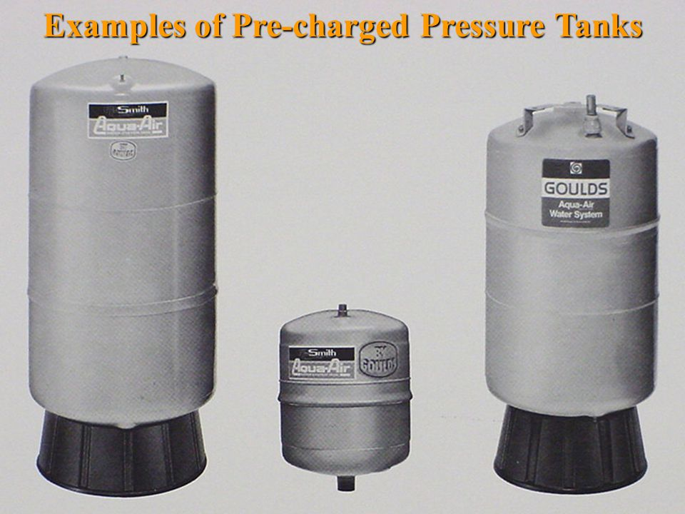 Examples of Pre-charged Pressure Tanks
