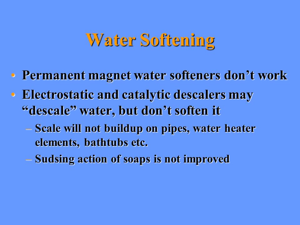 Water Softening Permanent magnet water softeners don't work