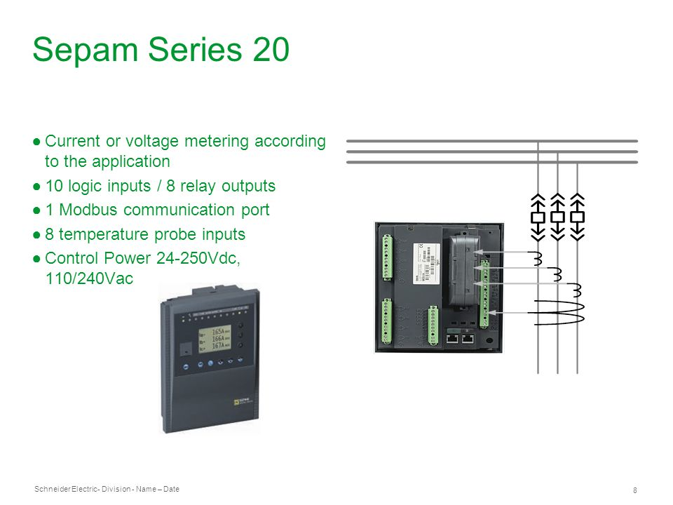 Sepam Series 20 Current or voltage metering according to the application. 10 logic inputs / 8 relay outputs.