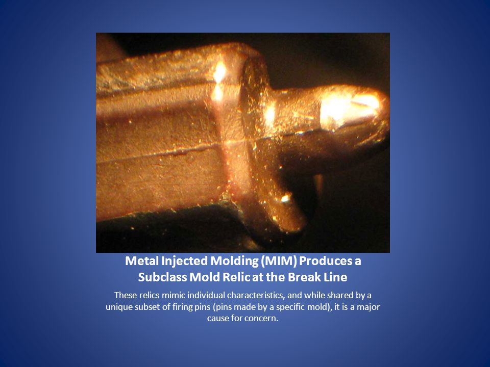 Metal Injected Molding (MIM) Produces a Subclass Mold Relic at the Break Line