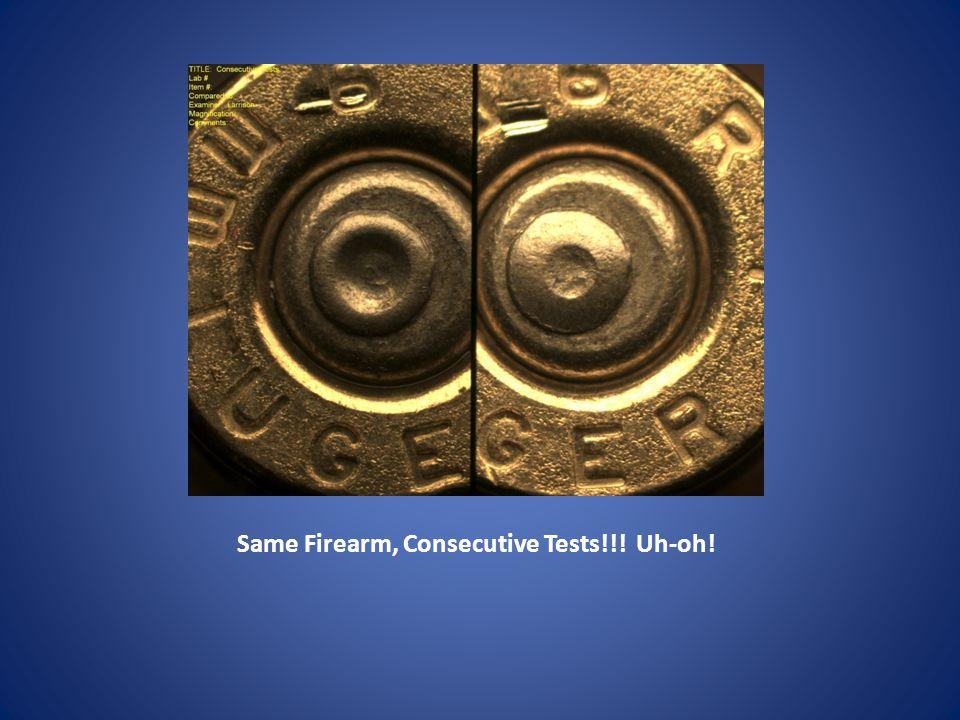 Same Firearm, Consecutive Tests!!! Uh-oh!