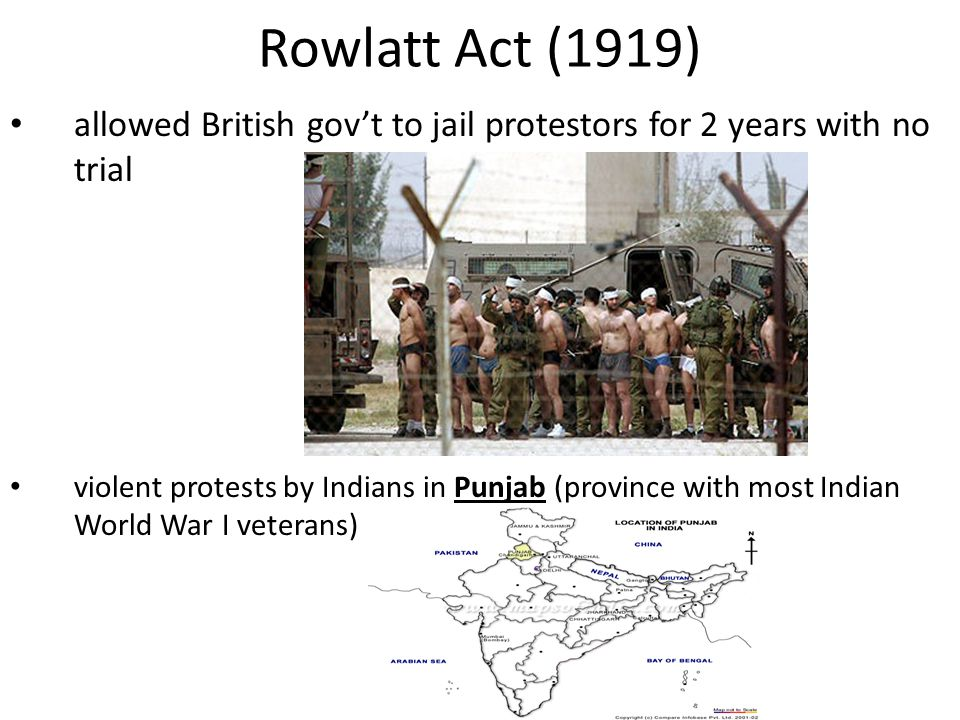 Rowlatt Act (1919) allowed British gov't to jail protestors for 2 years with no trial.