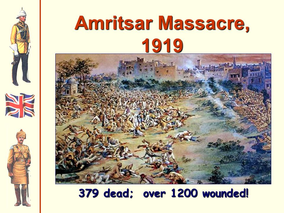 Amritsar Massacre, 1919 379 dead; over 1200 wounded!