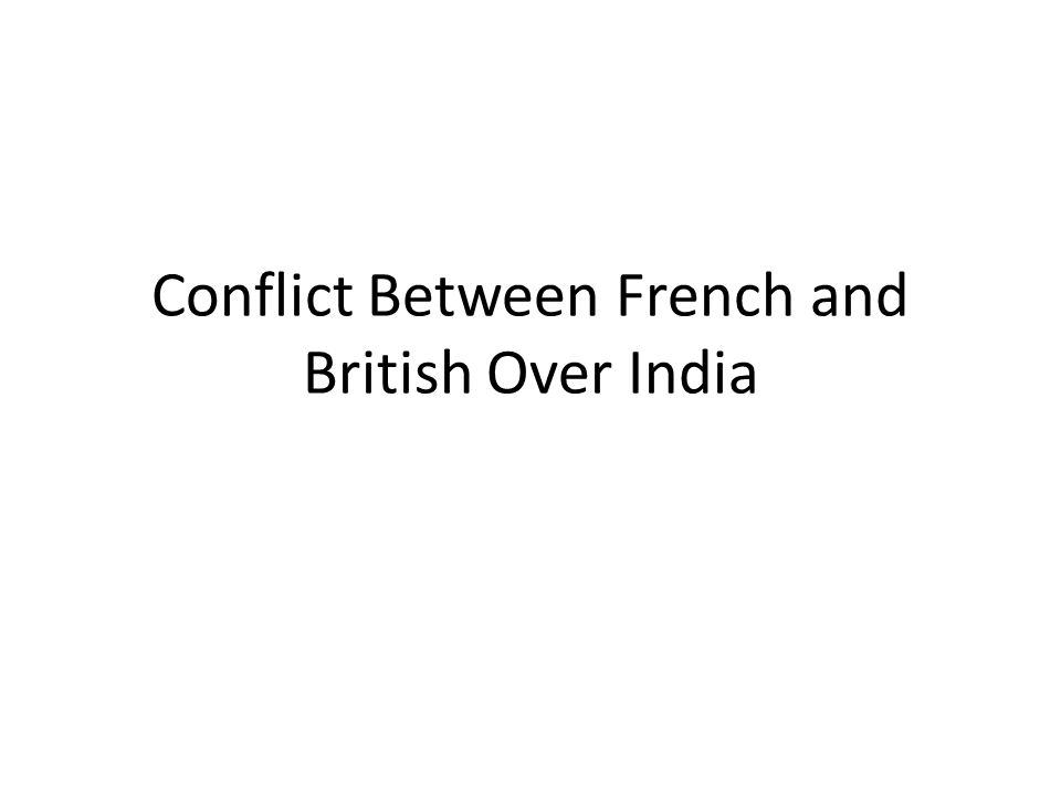 Conflict Between French and British Over India