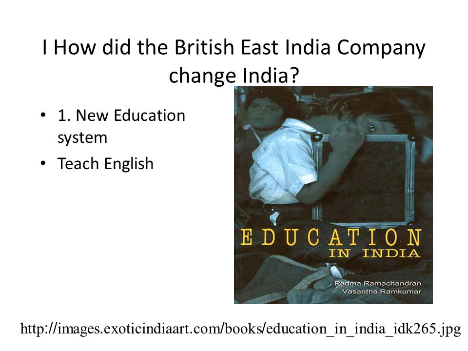 I How did the British East India Company change India