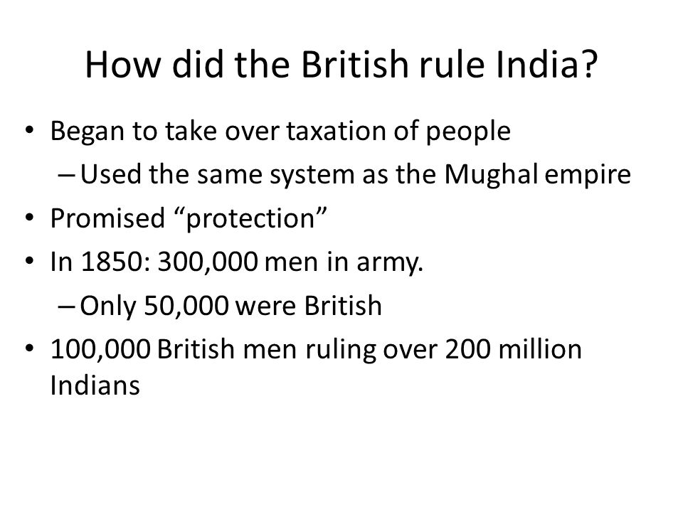 How did the British rule India